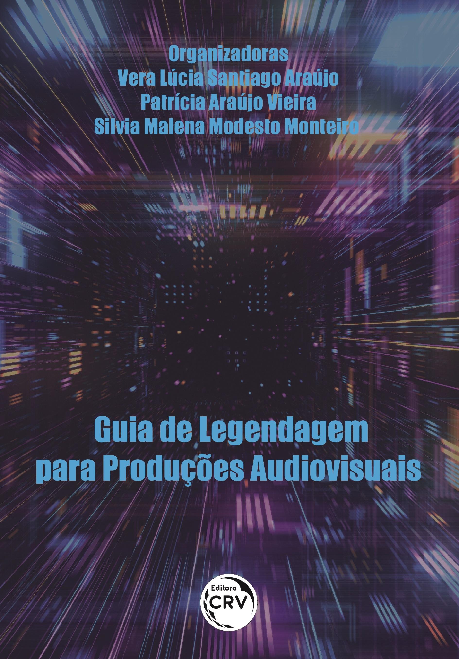 Capa do livro: GUIA DE LEGENDAGEM PARA PRODUÇÕES AUDIOVISUAIS