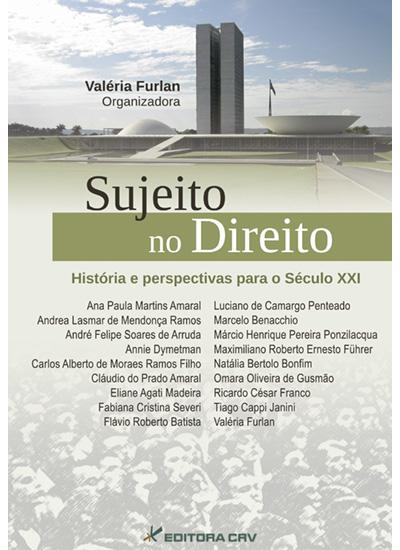 Capa do livro: SUJEITO NO DIREITO<br>História e Perspectivas Para o Século XXI