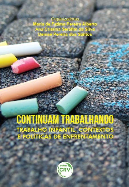 """Capa do livro: """"CONTINUAM TRABALHANDO"""":<br> trabalho infantil, contextos e políticas de enfrentamento"""