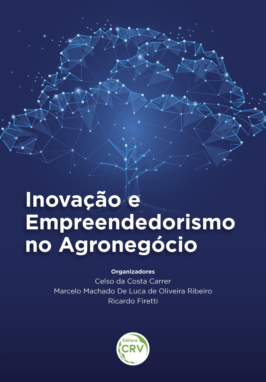 Capa do livro: INOVAÇÃO E EMPREENDEDORISMO NO AGRONEGÓCIO