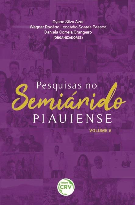 Capa do livro: PESQUISAS NO SEMIÁRIDO PIAUIENSE <BR>Volume 6