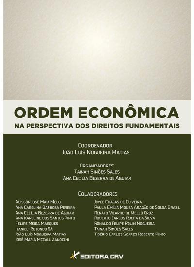 Capa do livro: ORDEM ECONÔMICA NA PERSPECTIVA DOS DIREITOS FUNDAMENTAIS
