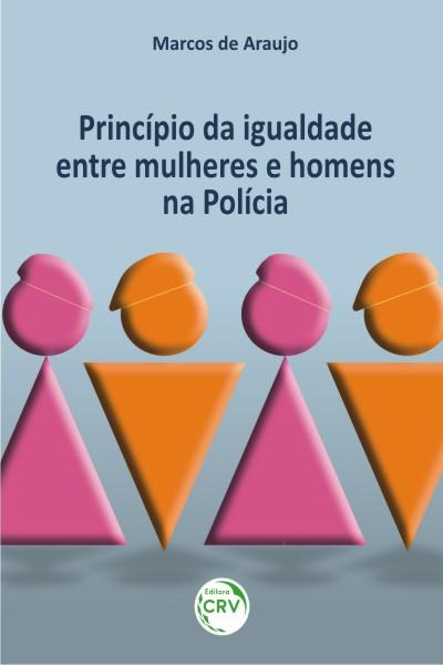 Capa do livro: PRINCÍPIO DA IGUALDADE ENTRE MULHERES E HOMENS NA POLÍCIA