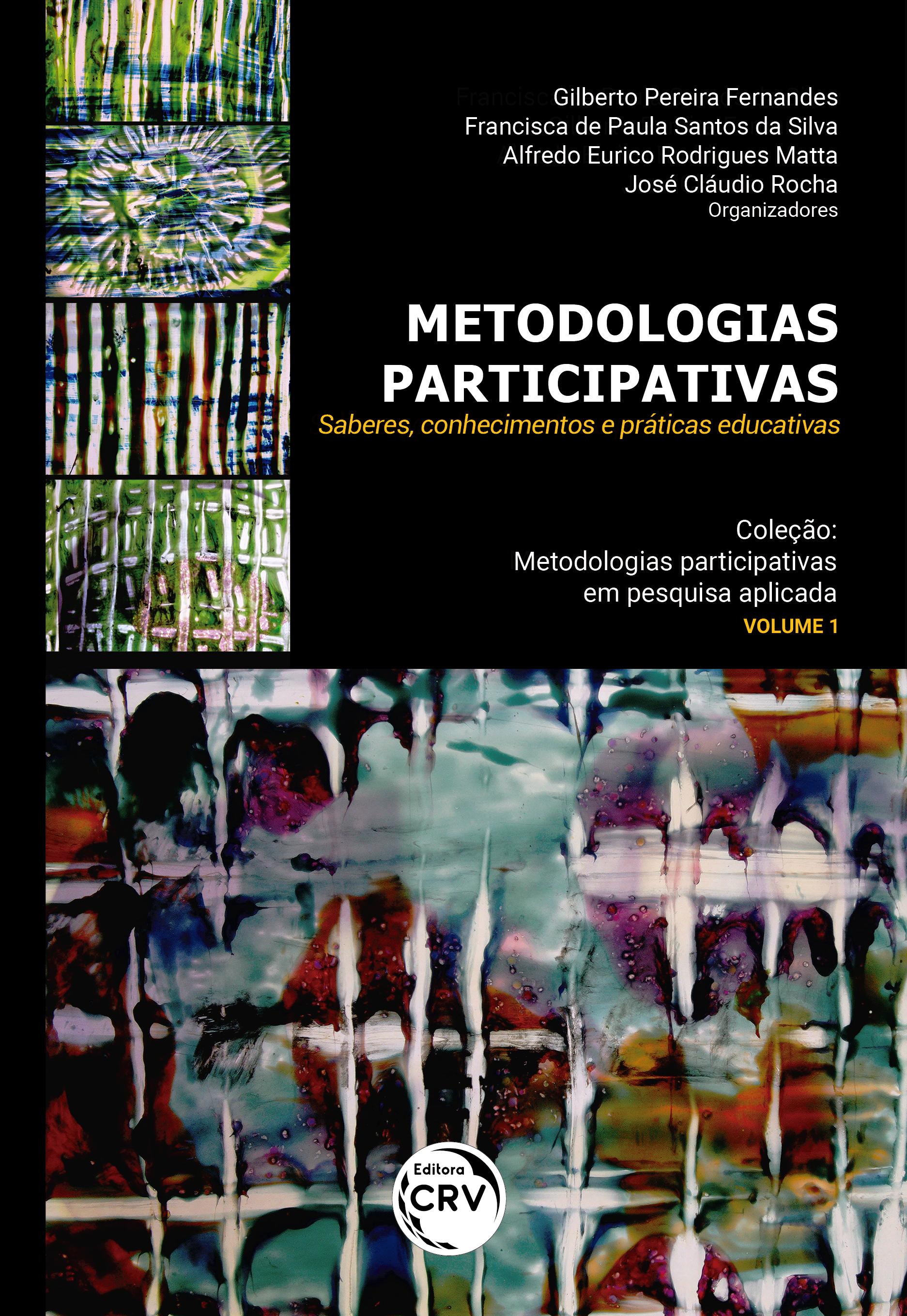 Capa do livro: METODOLOGIAS PARTICIPATIVAS: Saberes, conhecimentos e práticas educativas <br>Coleção Metodologias participativas em pesquisa Aplicada<br> Volume 1