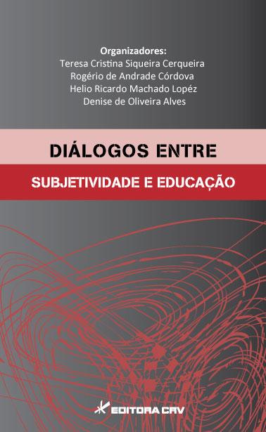 Capa do livro: DIÁLOGOS ENTRE SUBJETIVIDADE E EDUCAÇÃO