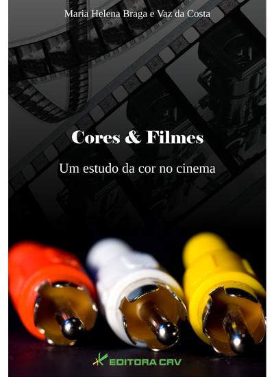 Capa do livro: CORES & FILMES:<br>um estudo da cor no cinema
