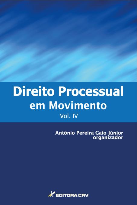 Capa do livro: DIREITO PROCESSUAL EM MOVIMENTO <br>VOL. IV