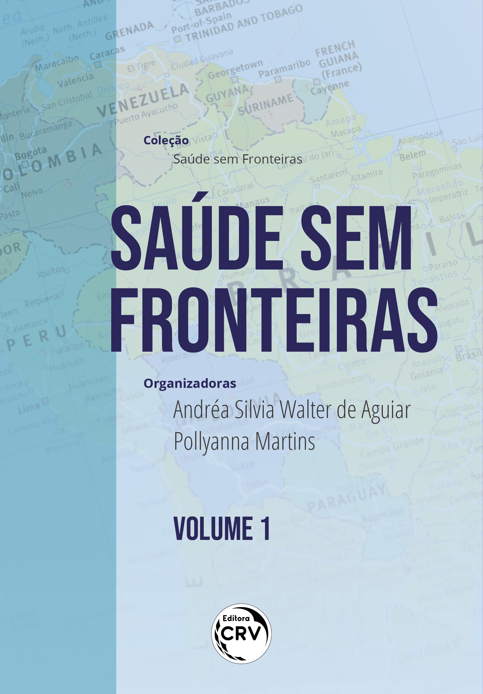 Capa do livro: SAÚDE SEM FRONTEIRAS <br>Coleção: Saúde sem Fronteiras - Volume 1