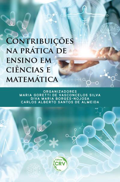 Capa do livro: CONTRIBUIÇÕES NA PRÁTICA DE ENSINO EM CIÊNCIAS E MATEMÁTICA