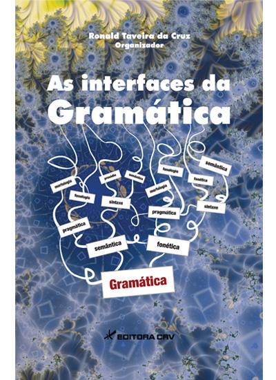 Capa do livro: AS INTERFACES DA GRAMÁTICA VOL I