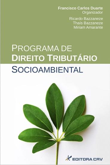 Capa do livro: PROGRAMA DE DIREITO TRIBUTÁRIO SOCIOAMBIENTAL