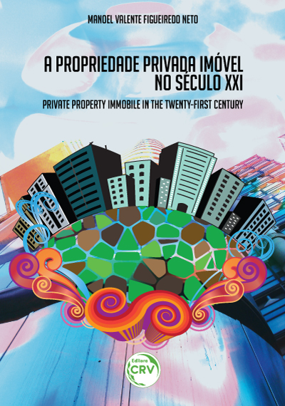 Capa do livro: A PROPRIEDADE PRIVADA IMÓVEL NO SÉCULO XXI<br>Private property immobile in the twenty-first century