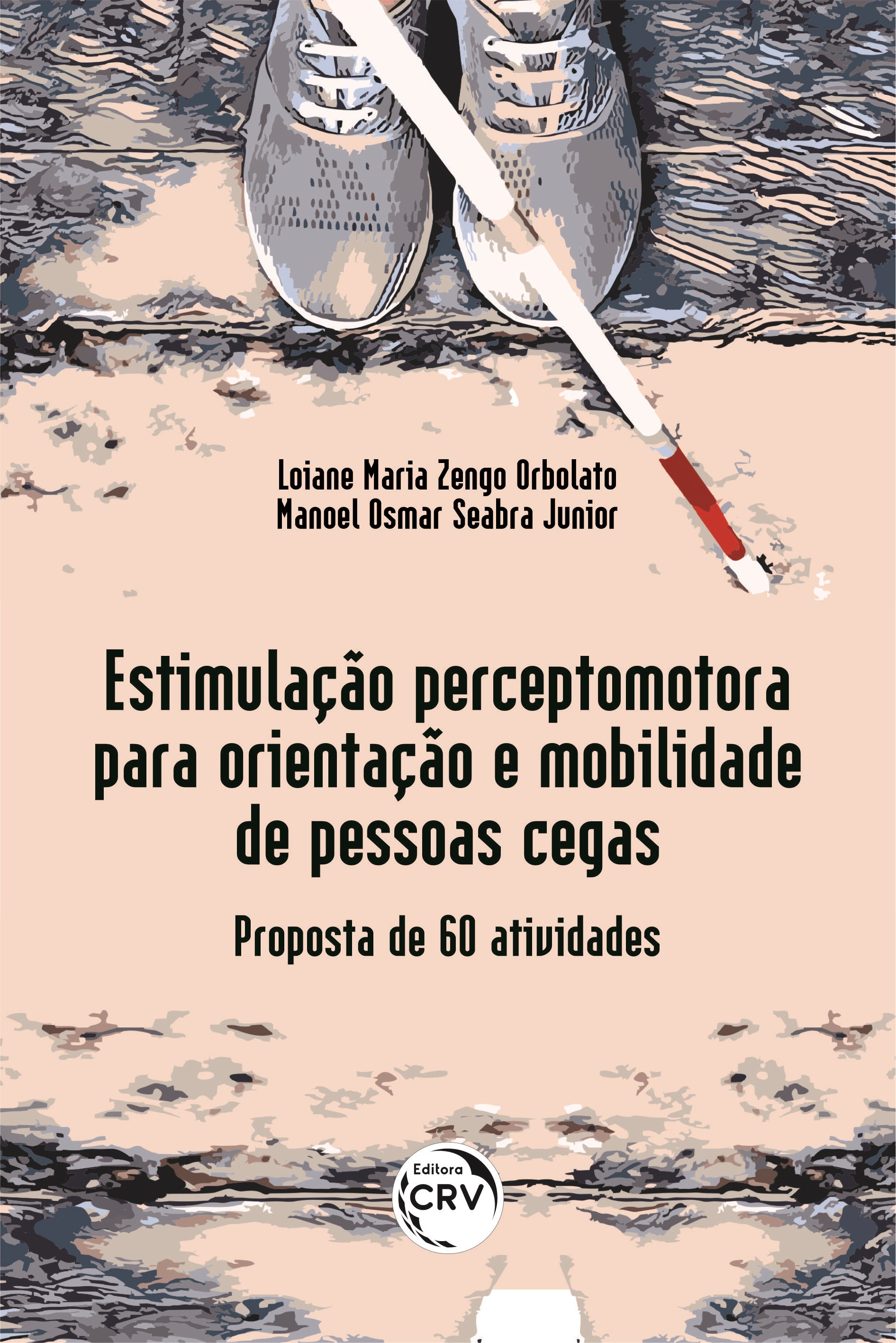 Capa do livro: ESTIMULAÇÃO PERCEPTOMOTORA PARA ORIENTAÇÃO E MOBILIDADE DE PESSOAS CEGAS: <br>proposta de 60 atividades