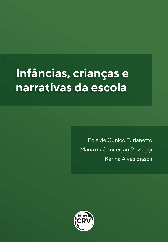 Capa do livro: INFÂNCIAS, CRIANÇAS E NARRATIVAS DA ESCOLA