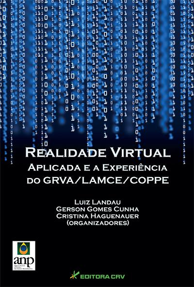 Capa do livro: REALIDADE VIRTUAL APLICADA E A EXPERIÊNCIA DO GRVA/LAMCE/COPPE