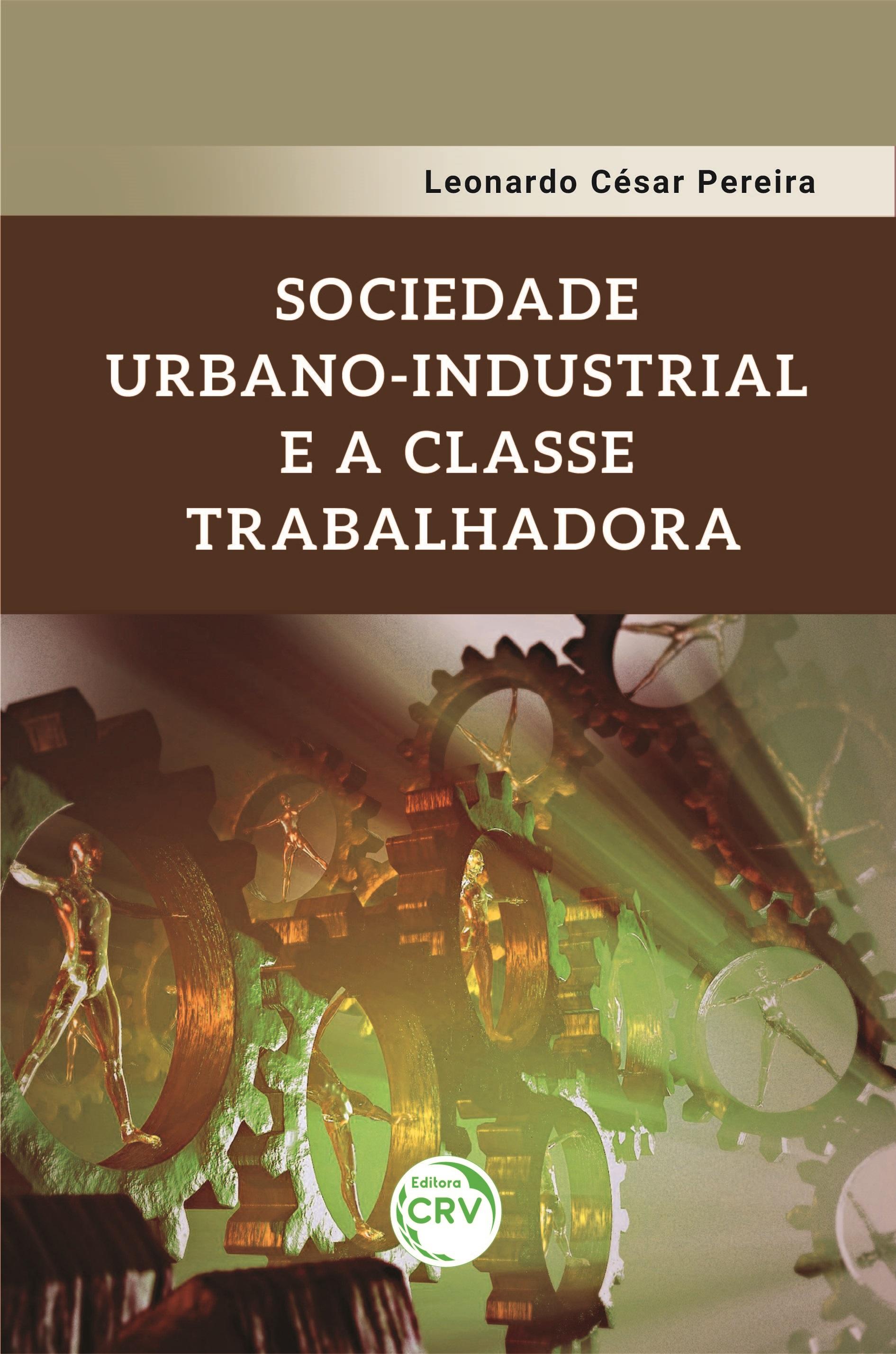 Capa do livro: SOCIEDADE URBANO-INDUSTRIAL E A CLASSE TRABALHADORA