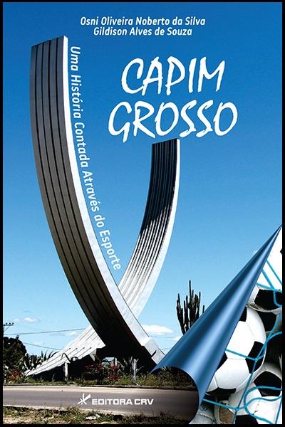 Capa do livro: CAPIM GROSSO:<br>uma história contada através do esporte