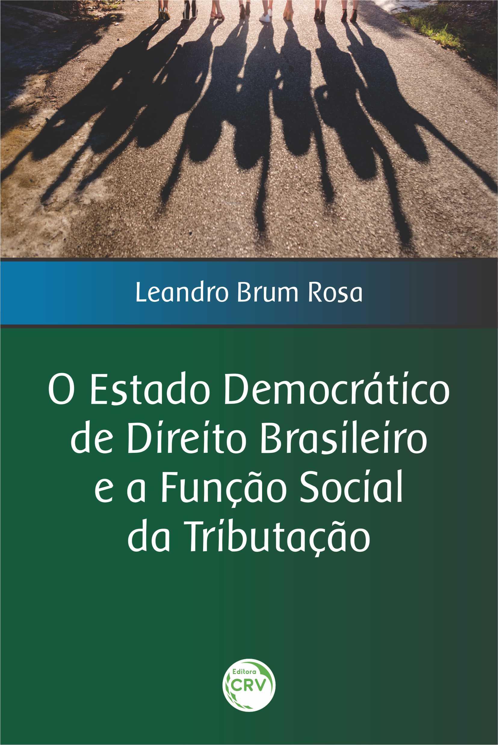 Capa do livro: O ESTADO DEMOCRÁTICO DE DIREITO BRASILEIRO E A FUNÇÃO SOCIAL DA TRIBUTAÇÃO
