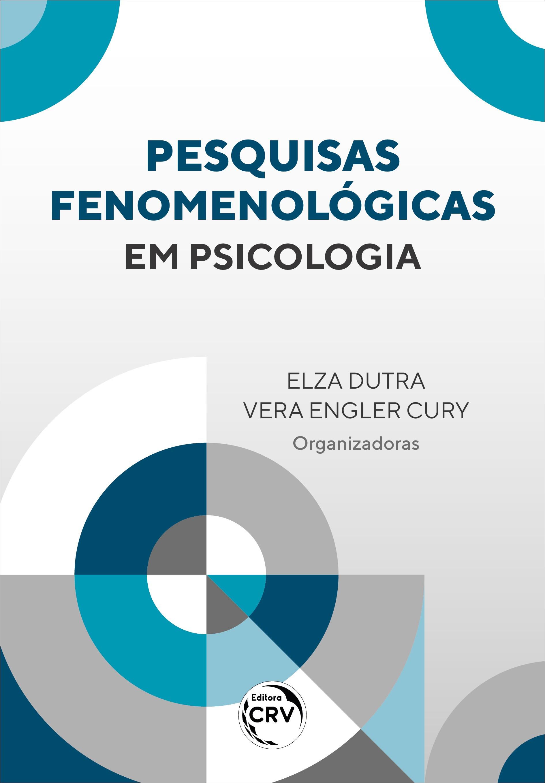 Capa do livro: PESQUISAS FENOMENOLÓGICAS EM PSICOLOGIA
