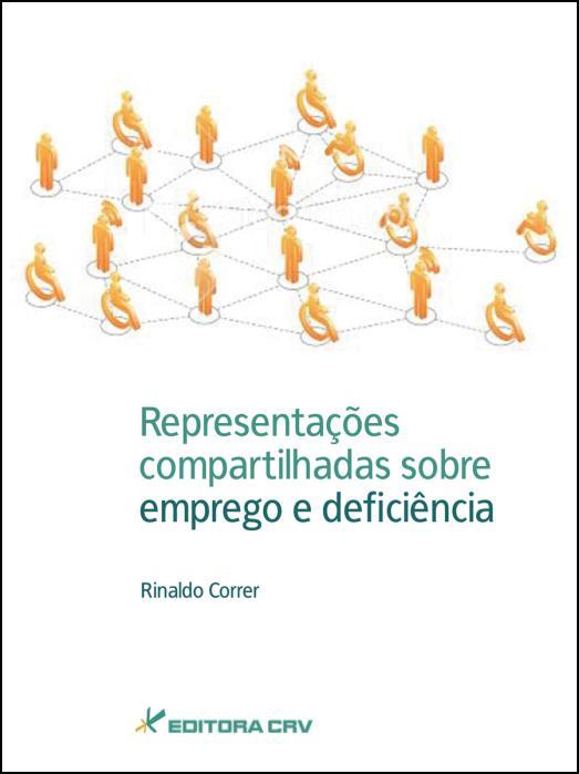 Capa do livro: REPRESENTAÇÕES COMPARTILHADAS SOBRE EMPREGO E DEFICIÊNCIA