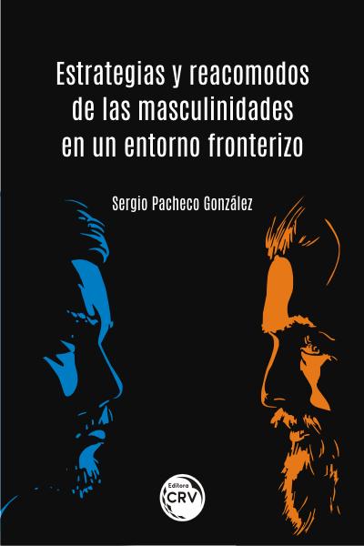 Capa do livro: ESTRATEGIAS Y REACOMODOS DE LAS MASCULINIDADES EN UN ENTORNO FRONTERIZO