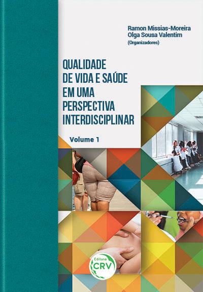 Capa do livro: QUALIDADE DE VIDA E SAÚDE EM UMA PERSPECTIVA INTERDISCIPLINAR <br>Volume 1
