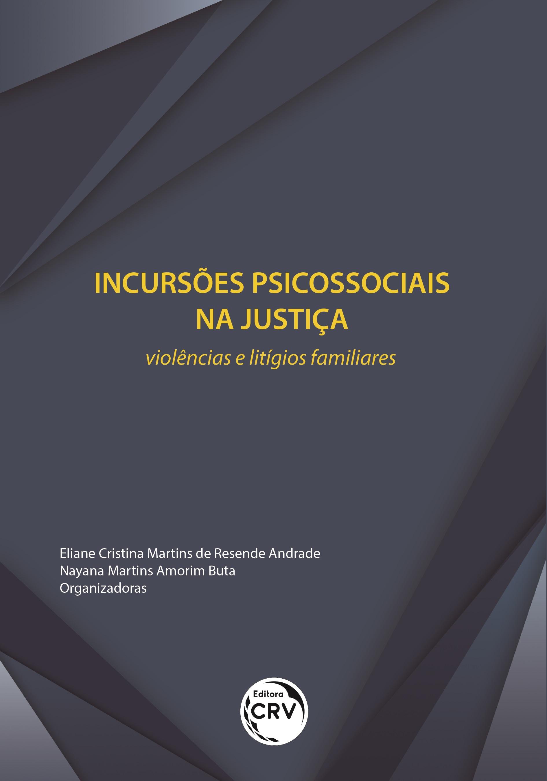 Capa do livro: INCURSÕES PSICOSSOCIAIS NA JUSTIÇA: <br>violências e litígios familiares
