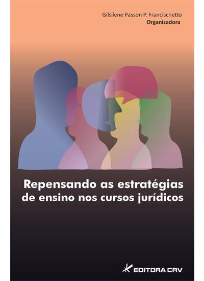 Capa do livro: REPENSANDO AS ESTRATÉGIAS DE ENSINO NOS CURSOS JURÍDICOS