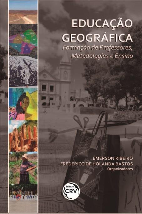 Capa do livro: EDUCAÇÃO GEOGRÁFICA: <br>Formação de Professores, Metodologias e Ensino