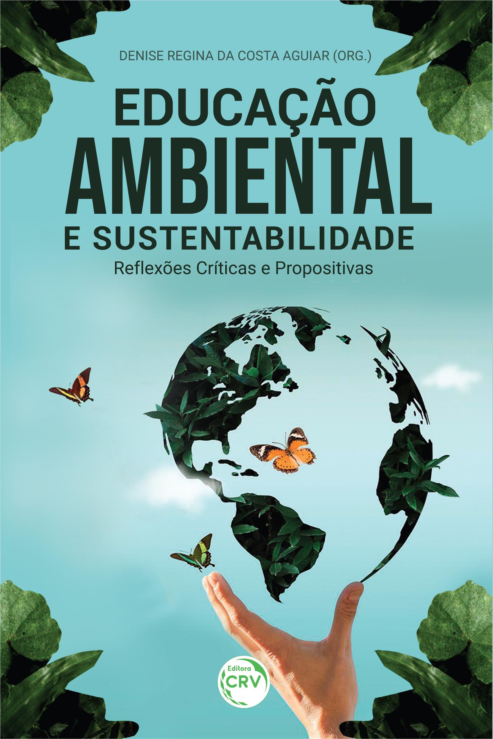 Capa do livro: EDUCAÇÃO AMBIENTAL E SUSTENTABILIDADE:<br> reflexões críticas e propositivas