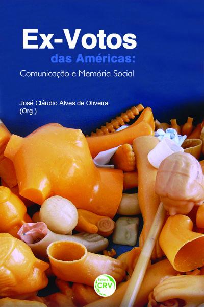 Capa do livro: EX-VOTOS DAS AMÉRICAS:<br> comunicação e memória social