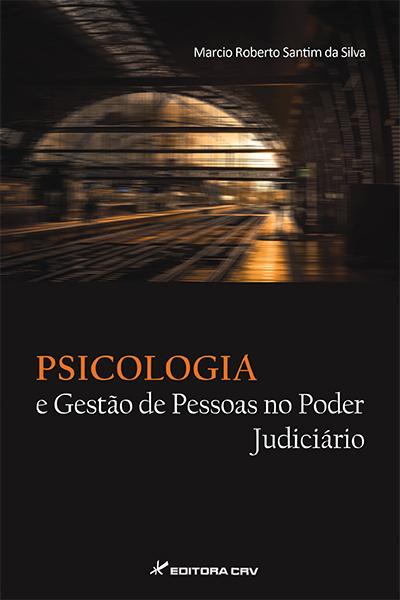 Capa do livro: PSICOLOGIA E GESTÃO DE CONFLITOS E PESSOAS NO PODER JUDICIÁRIO
