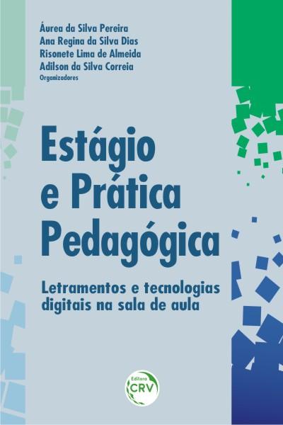 Capa do livro: ESTÁGIO E PRÁTICA PEDAGÓGICA:<br>letramentos e tecnologias digitais na sala de aula