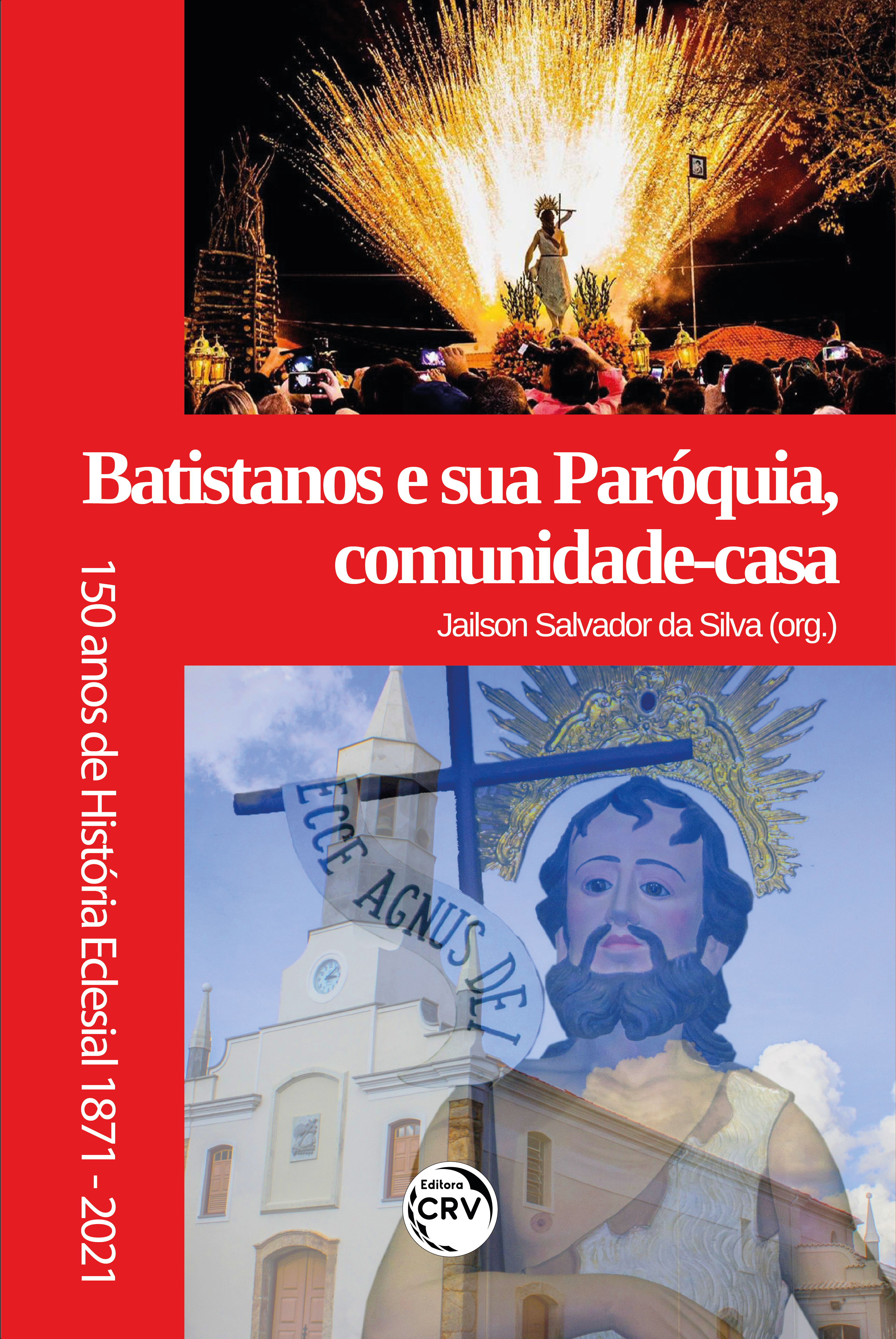 Capa do livro: BATISTANOS E SUA PARÓQUIA, COMUNIDADE-CASA:<br> 150 anos de história eclesial (1871-2021)