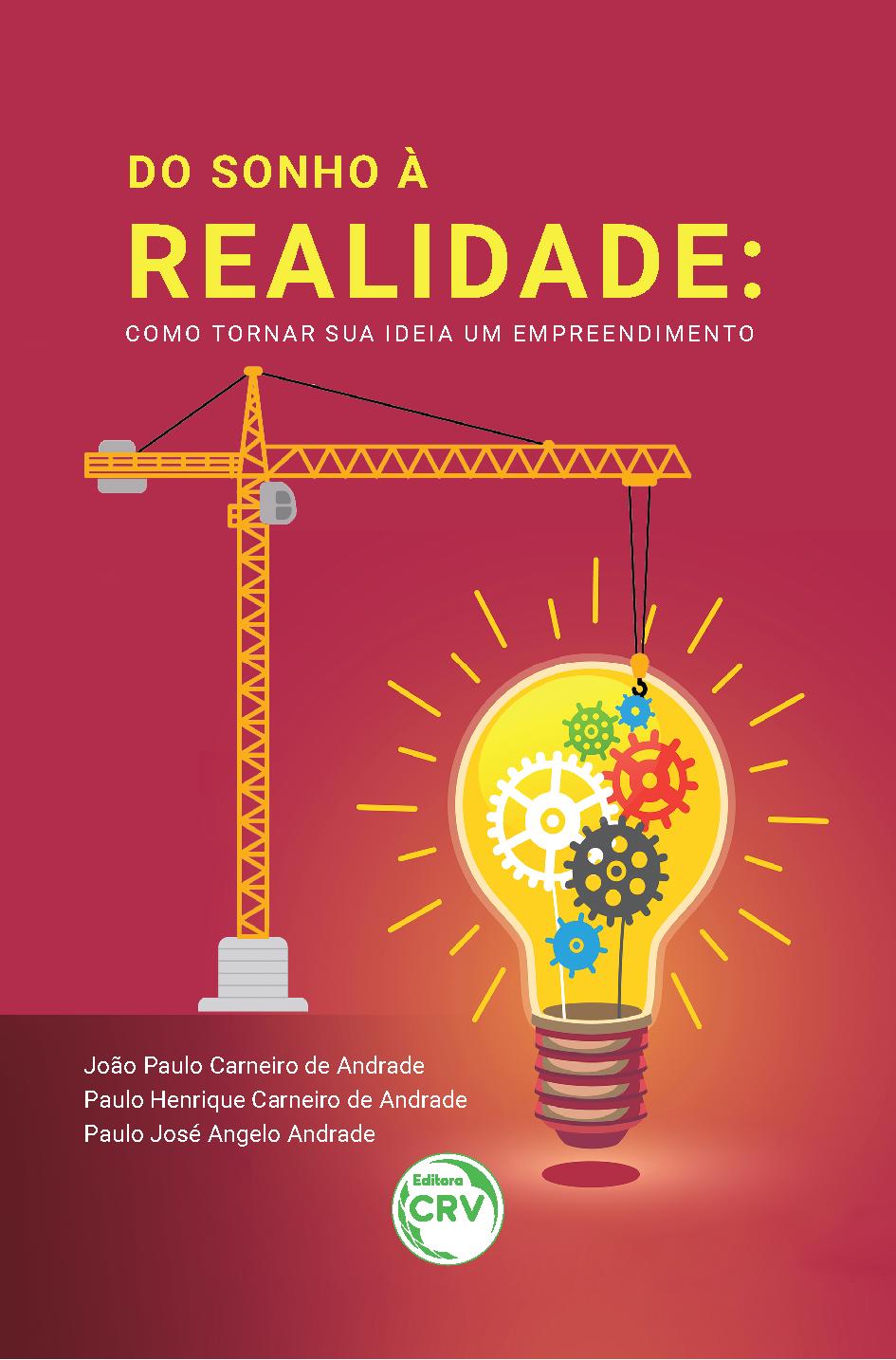 Capa do livro: DO SONHO À REALIDADE: <br>como tornar sua ideia um empreendimento