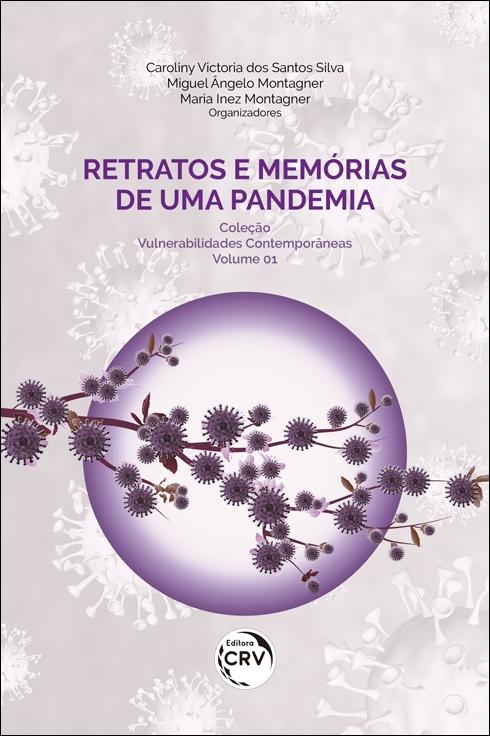 Capa do livro: RETRATOS E MEMÓRIAS DE UMA PANDEMIA <br>Coleção Vulnerabilidades Contemporâneas - Volume 1
