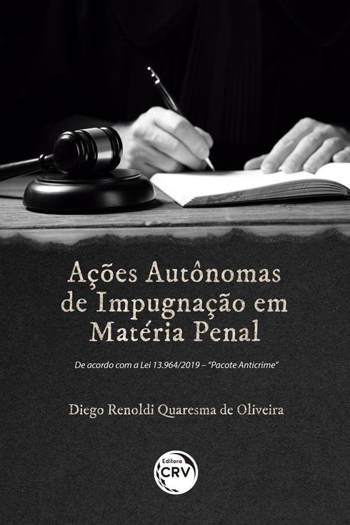 Capa do livro: AÇÕES AUTÔNOMAS DE IMPUGNAÇÃO EM MATÉRIA PENAL