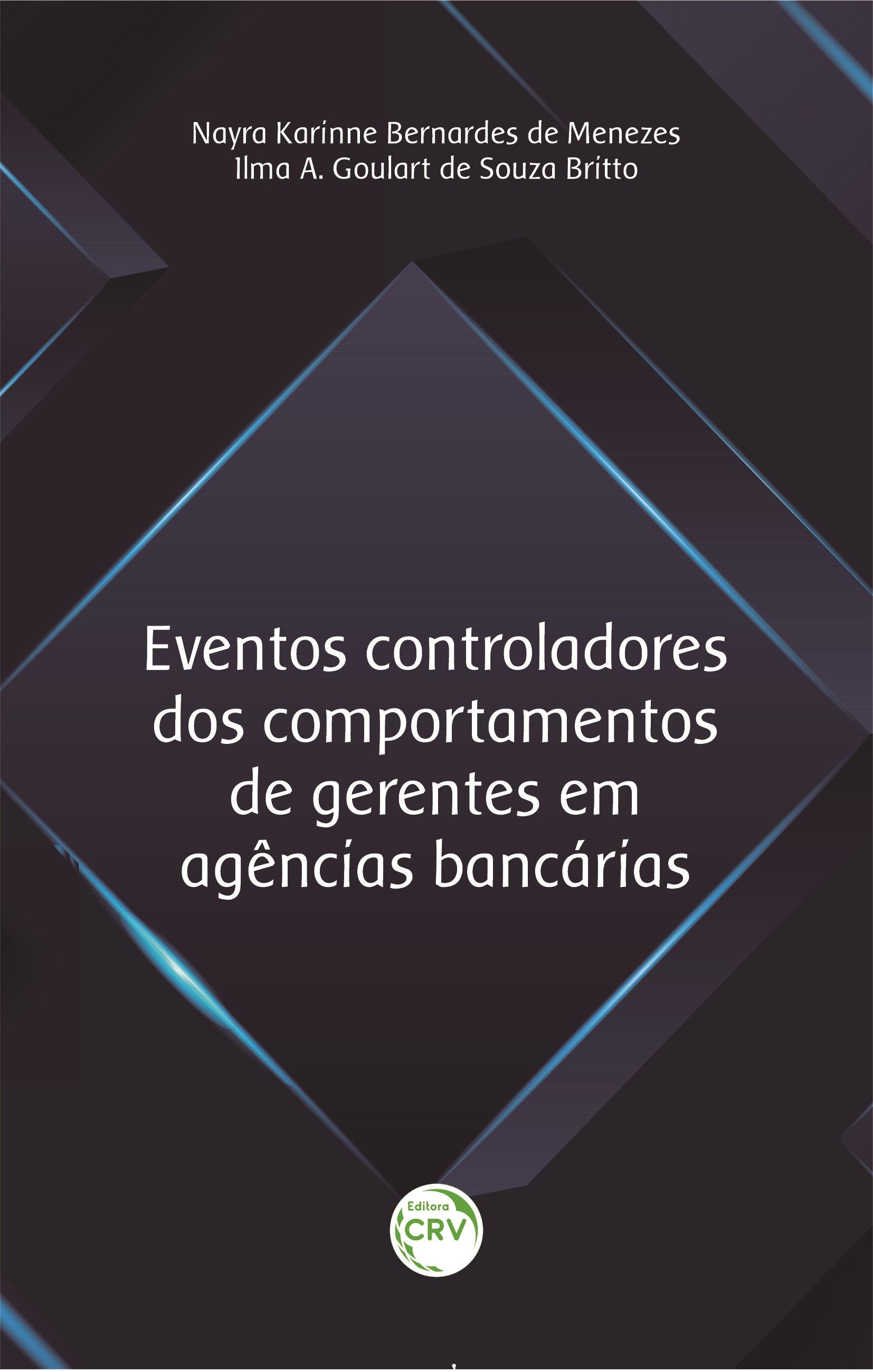 Capa do livro: EVENTOS CONTROLADORES DOS COMPORTAMENTOS DE GERENTES EM AGÊNCIAS BANCÁRIAS