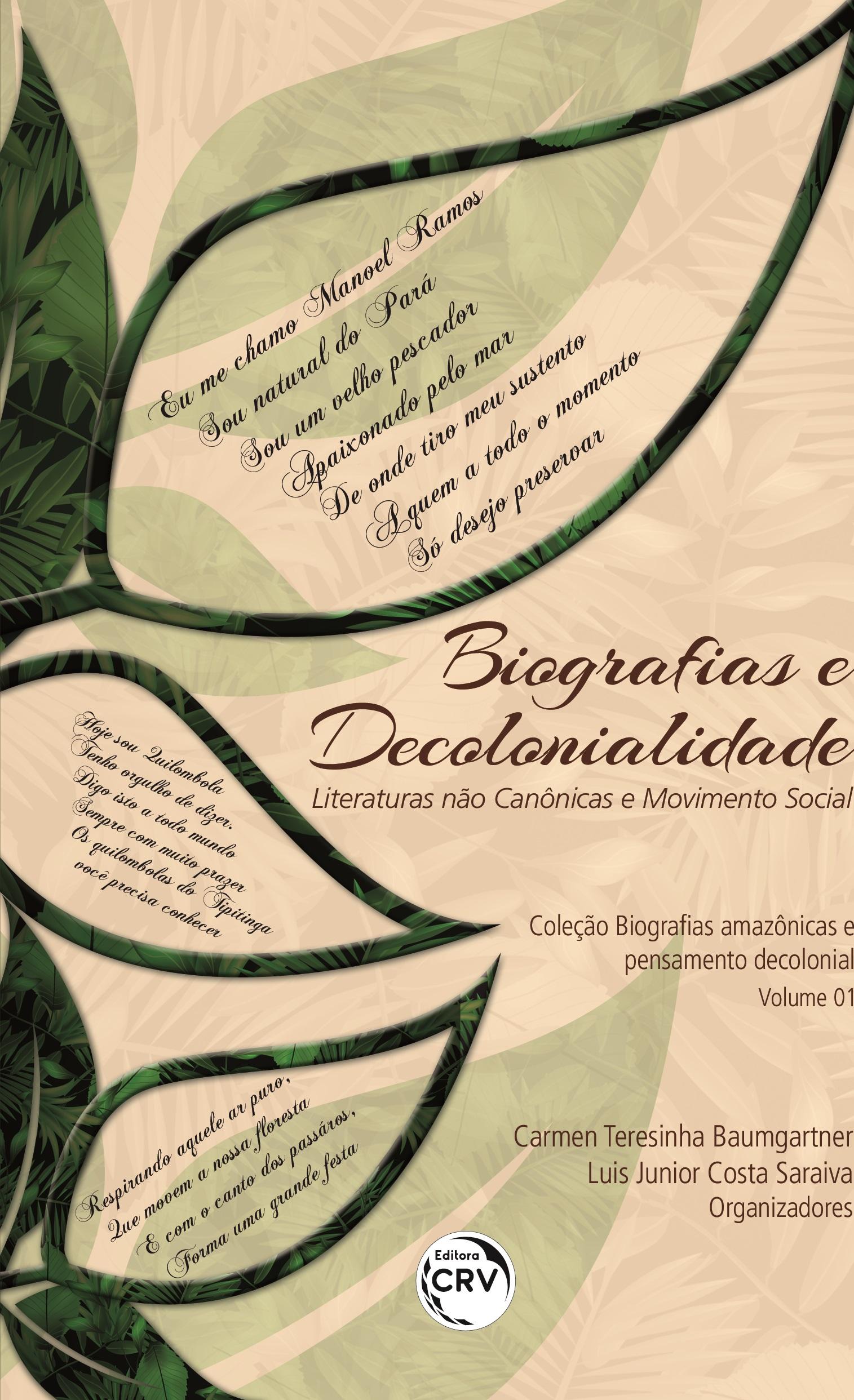 Capa do livro: BIOGRAFIAS E DECOLONIALIDADE:<br>literaturas não canônicas e movimento social <br>Coleção Biografias amazônicas e pensamento decolonial <br>Volume 01