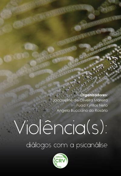Capa do livro: VIOLÊNCIA(S):<br>diálogos com a psicanálise