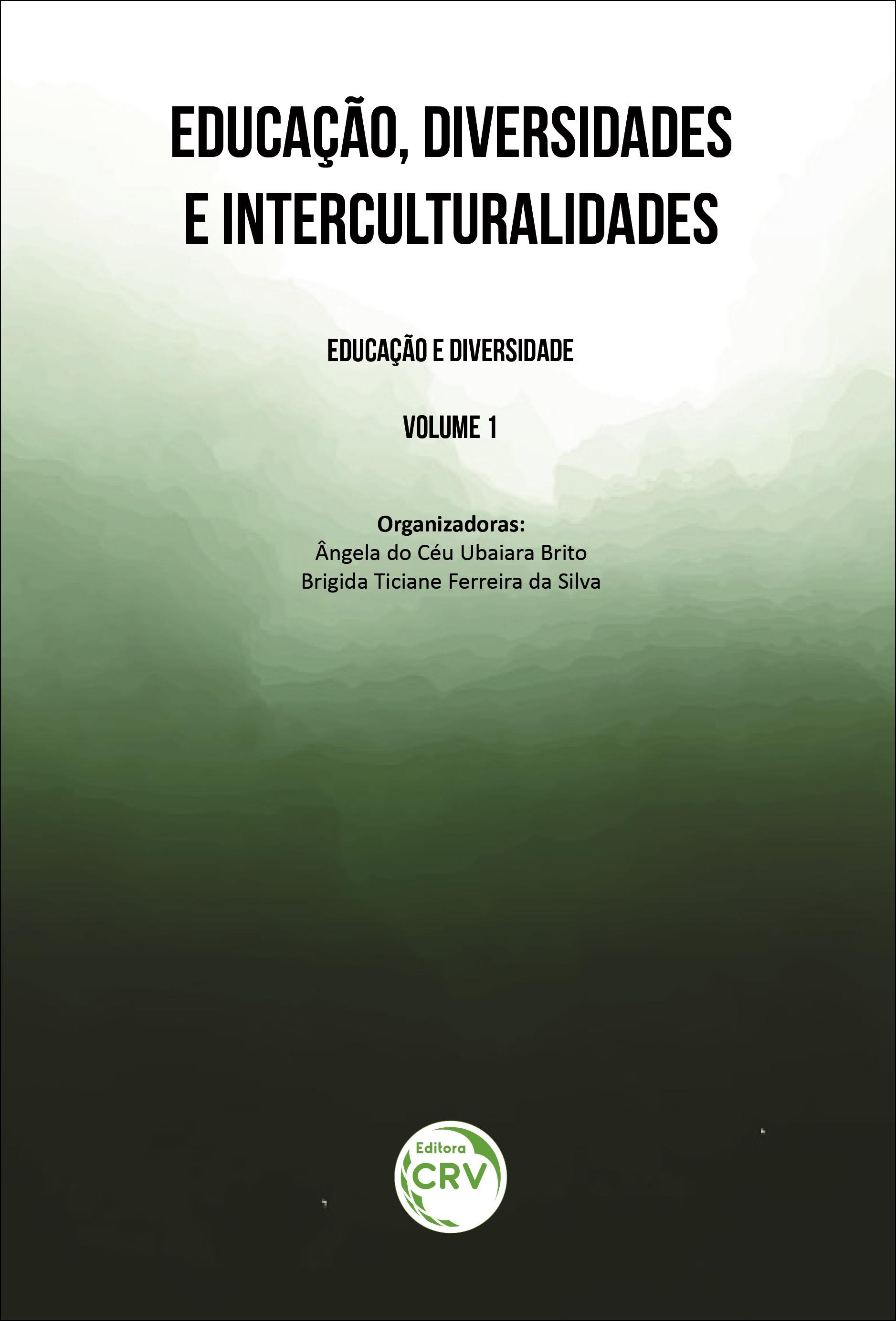 Capa do livro: EDUCAÇÃO, DIVERSIDADES E INTERCULTURALIDADES <br> Coleção Educação e diversidade <br>Volume 1