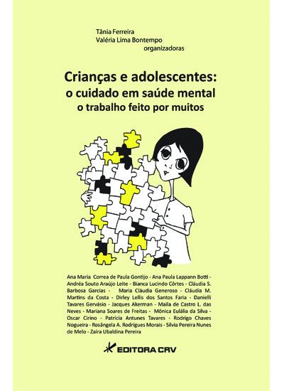 Capa do livro: CRIANÇAS E ADOLESCENTES:<br>o cuidado em saúde mental, o trabalho feito por muitos