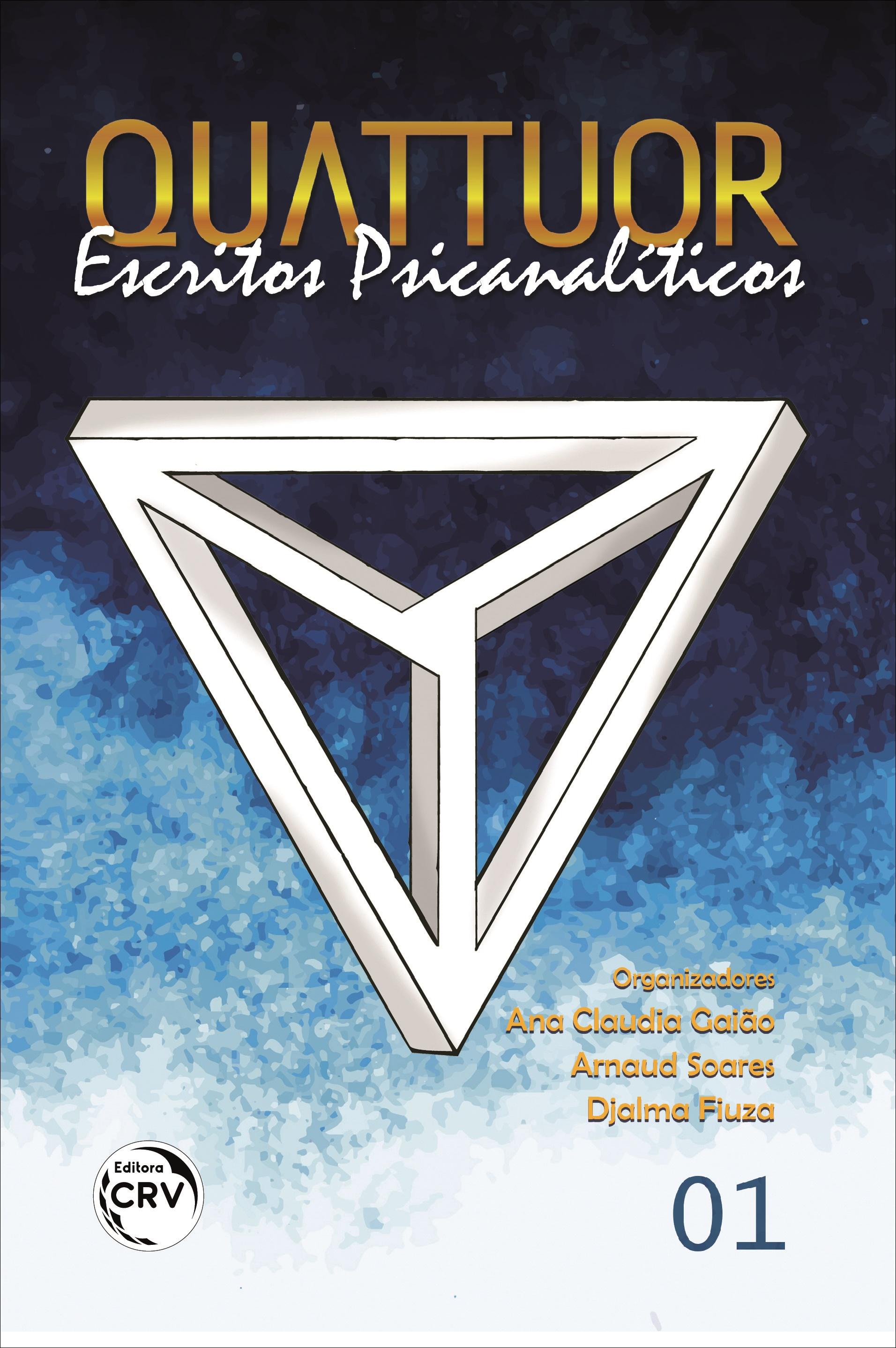 Capa do livro: QUATTUOR:<br> escritos psicanalíticos<br><br> Volume 01