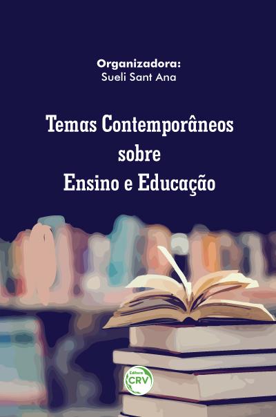Capa do livro: TEMAS CONTEMPORÂNEOS SOBRE ENSINO E EDUCAÇÃO