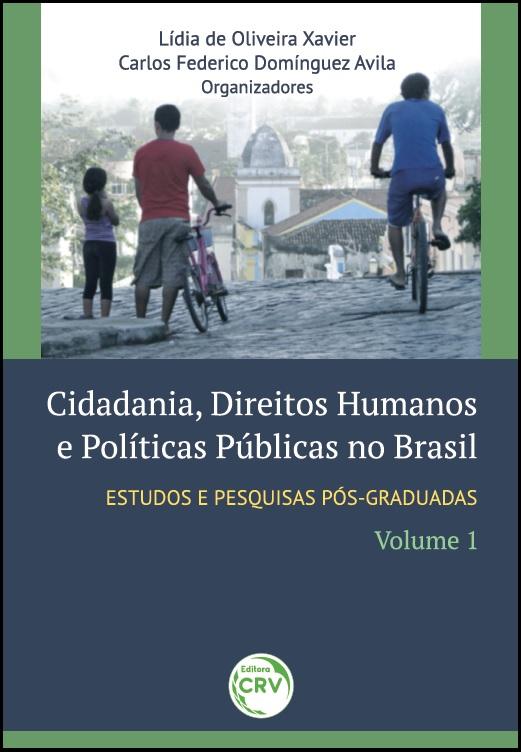 Capa do livro: CIDADANIA, DIREITOS HUMANOS E POLÍTICAS PÚBLICAS NO BRASIL:<br>estudos e pesquisas pós-graduadas<br>volume 1