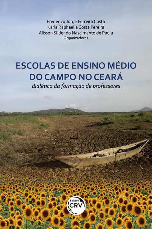 Capa do livro: ESCOLAS DE ENSINO MÉDIO DO CAMPO NO CEARÁ: <br>dialética da formação de professores