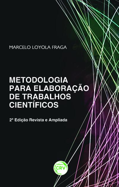 Capa do livro: METODOLOGIA PARA ELABORAÇÃO DE TRABALHOS CIENTÍFICOS<br>2ª Edição Revista e Ampliada