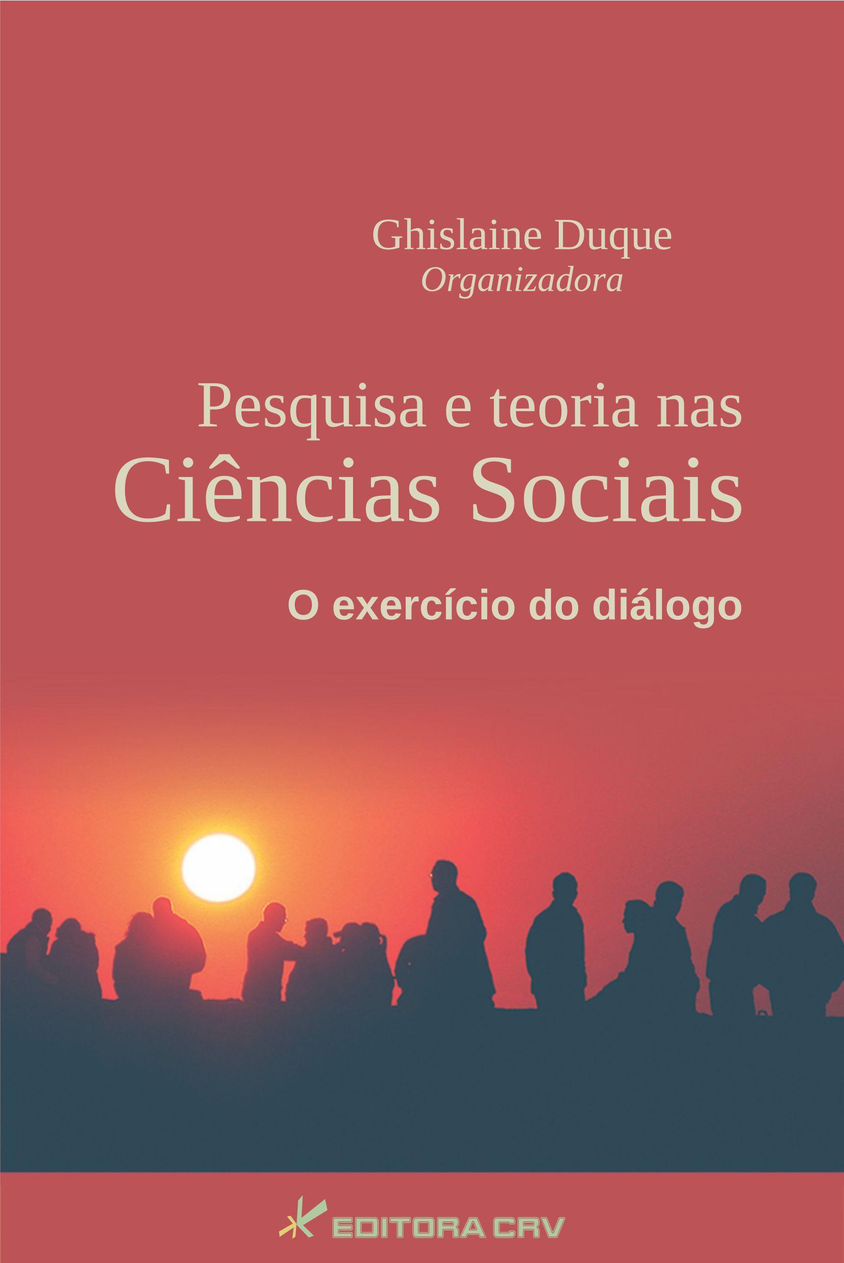 Capa do livro: PESQUISA E TEORIA NAS CIÊNCIAS SOCIAIS:<br> o exercício do diálogo