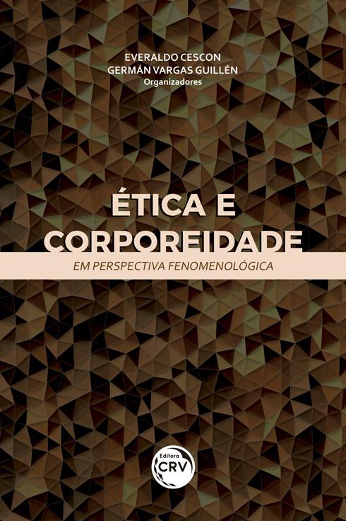 Capa do livro: ÉTICA E CORPOREIDADE EM PERSPECTIVA FENOMENOLÓGICA