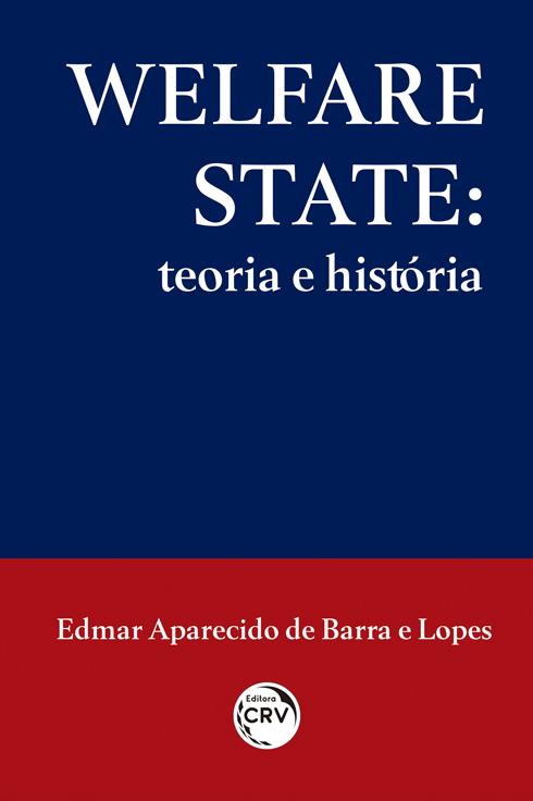 Capa do livro: WELFARE STATE:<br> teoria e história